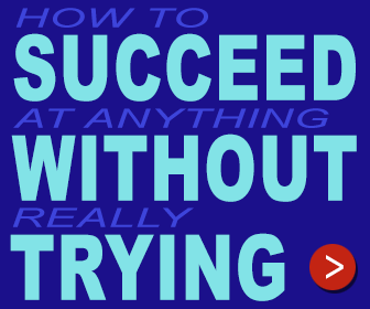 succeed without trying